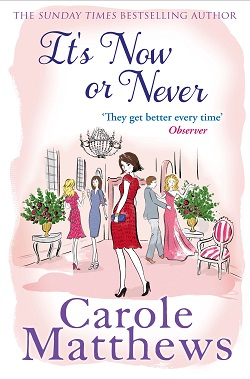"Cover image of ""It's Now or Never"" by Carole Matthews"