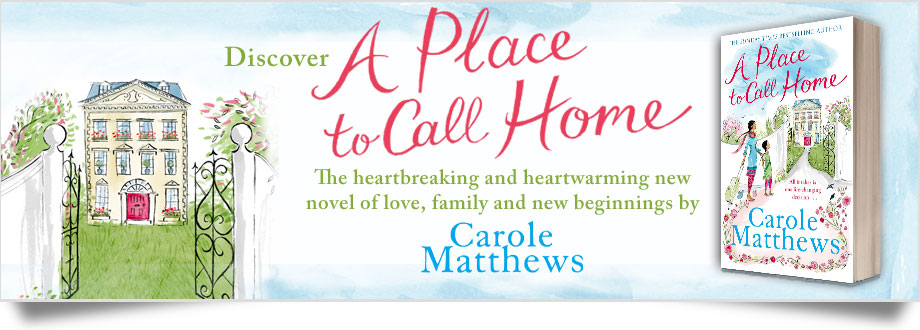"""Banner promoting Carole Matthews' latest book """"A Place to Call Home"""""""